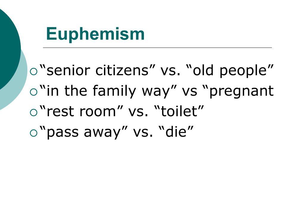 Euphemism senior citizens vs. old people