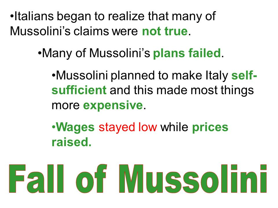 Italians began to realize that many of Mussolini's claims were not true.