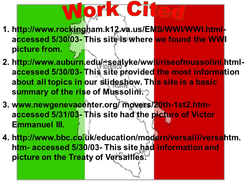 Work Cited http://www.rockingham.k12.va.us/EMS/WWI/WWI.html- accessed 5/30/03- This site is where we found the WWI picture from.