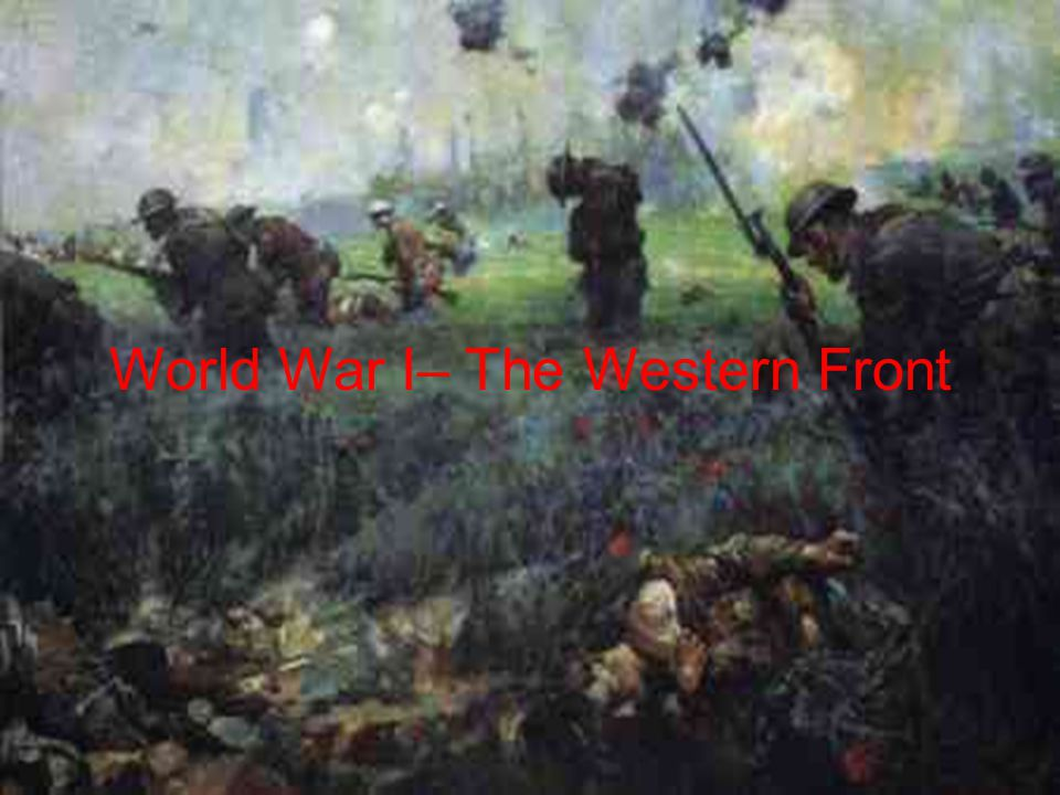 World War I– The Western Front