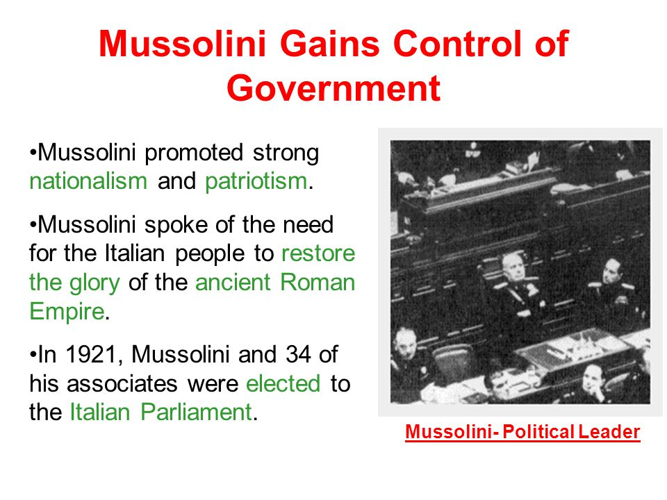 Mussolini Gains Control of Government Mussolini- Political Leader