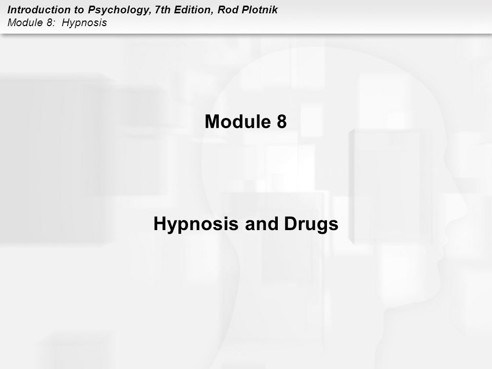 Module 8 Hypnosis and Drugs
