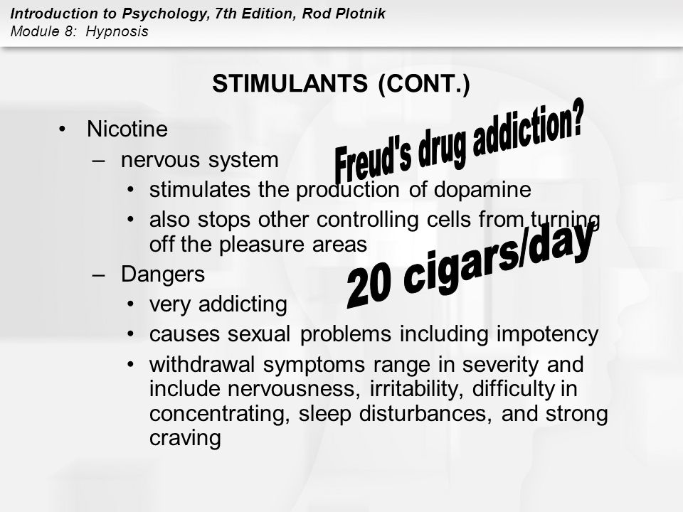 Freud s drug addiction 20 cigars/day STIMULANTS (CONT.) Nicotine
