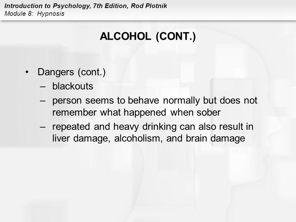 ALCOHOL (CONT.) Dangers (cont.) blackouts