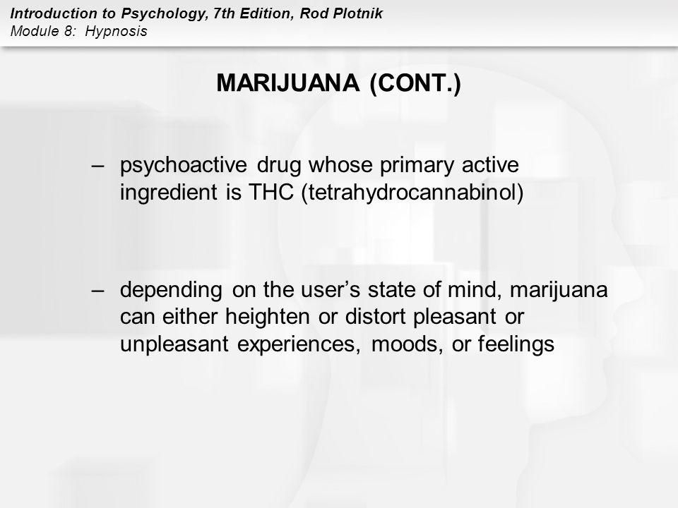 MARIJUANA (CONT.) psychoactive drug whose primary active ingredient is THC (tetrahydrocannabinol)