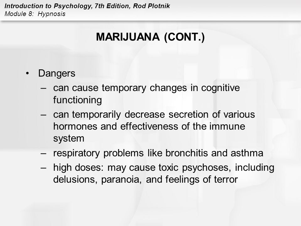 MARIJUANA (CONT.) Dangers