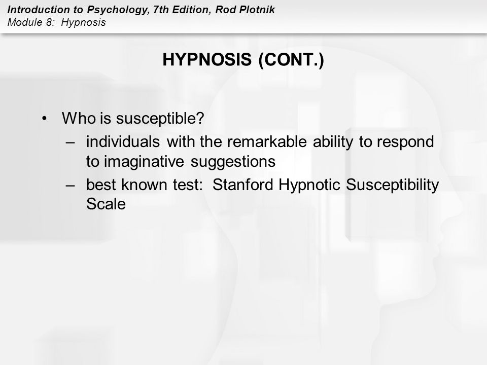 HYPNOSIS (CONT.) Who is susceptible
