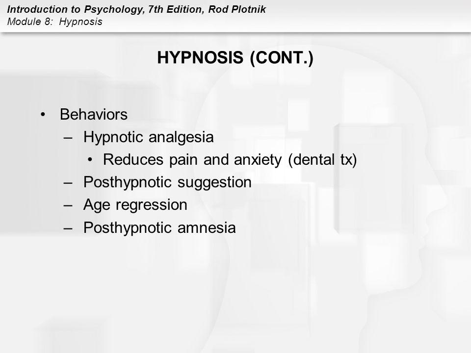 HYPNOSIS (CONT.) Behaviors Hypnotic analgesia