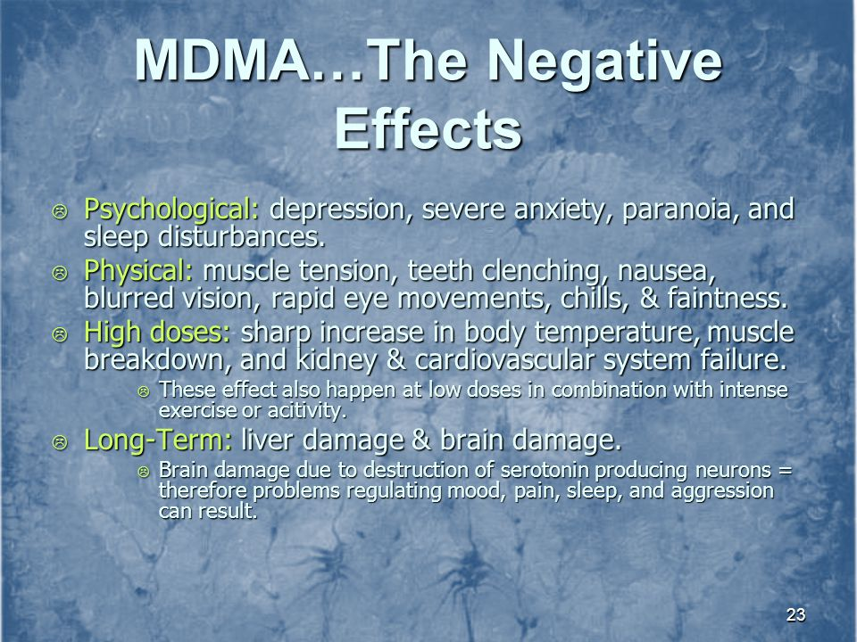 MDMA…The Negative Effects
