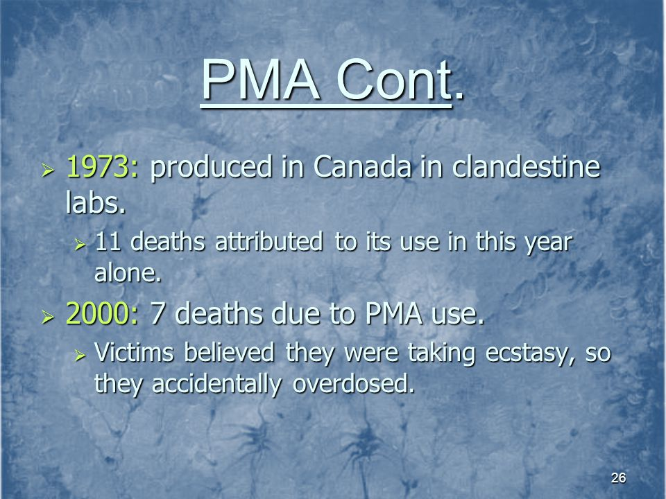 PMA Cont. 1973: produced in Canada in clandestine labs.