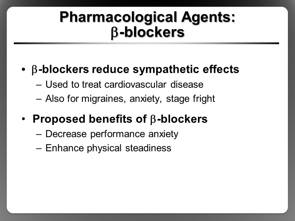 Pharmacological Agents: b-blockers