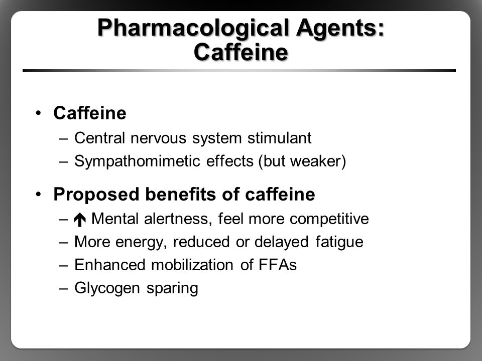 Pharmacological Agents: Caffeine