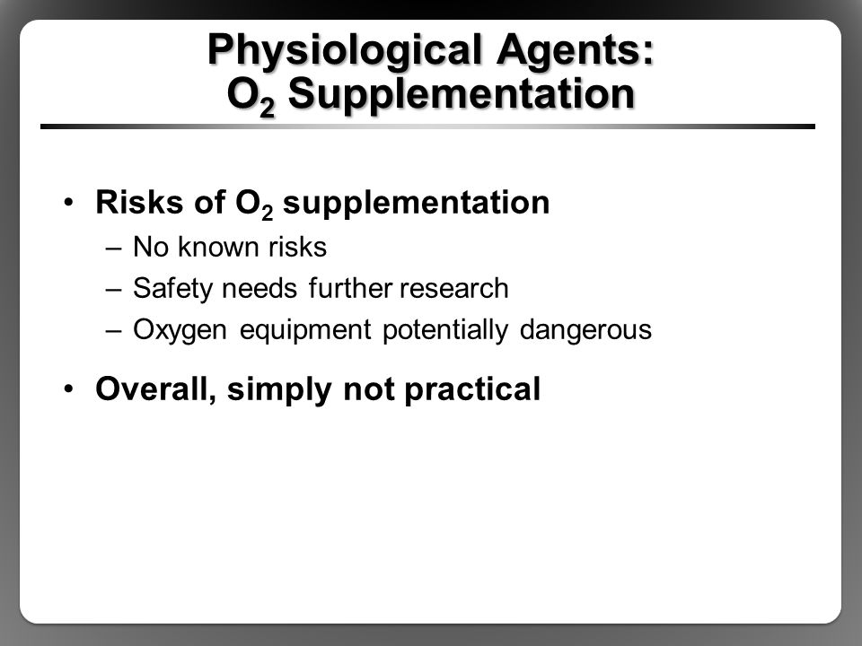 Physiological Agents: O2 Supplementation