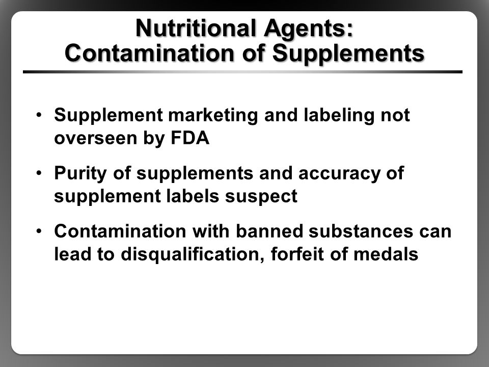 Nutritional Agents: Contamination of Supplements