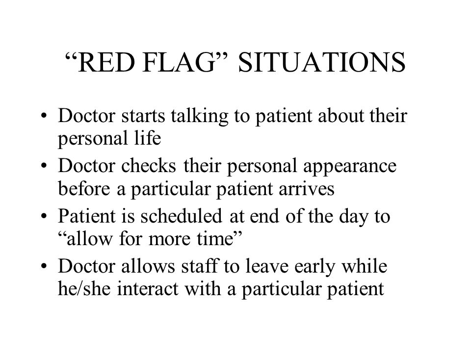 RED FLAG SITUATIONS Doctor starts talking to patient about their personal life.