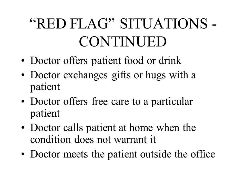 RED FLAG SITUATIONS - CONTINUED