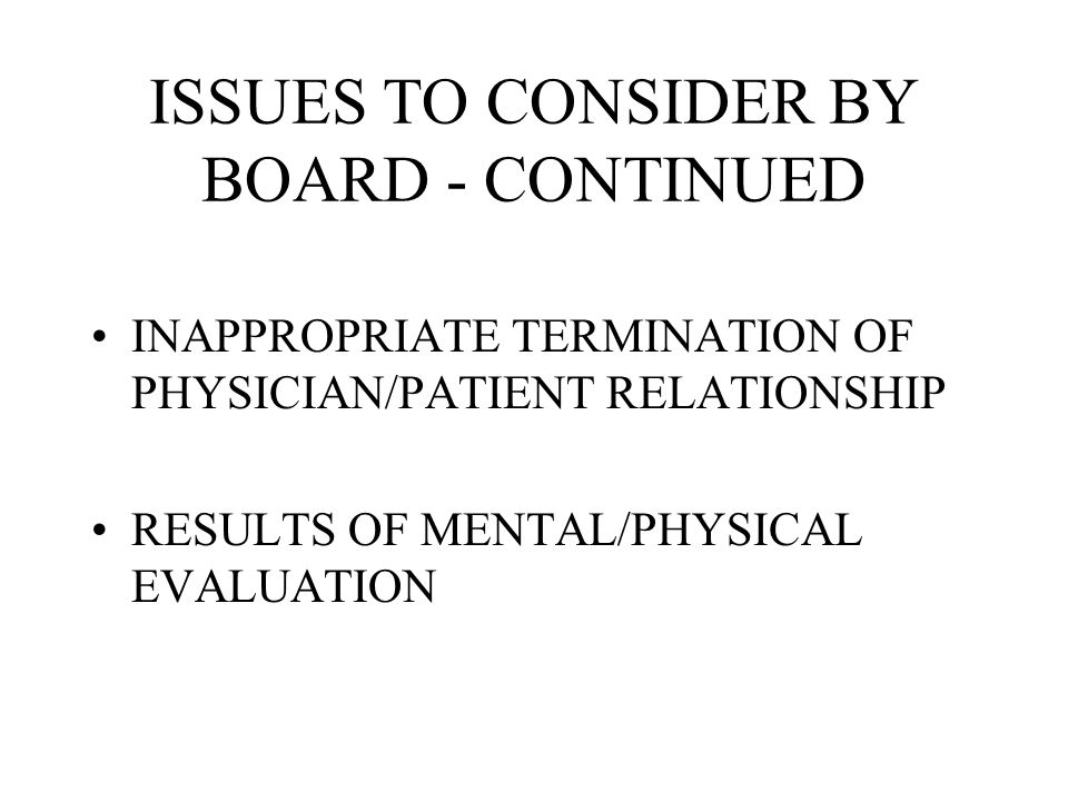 ISSUES TO CONSIDER BY BOARD - CONTINUED