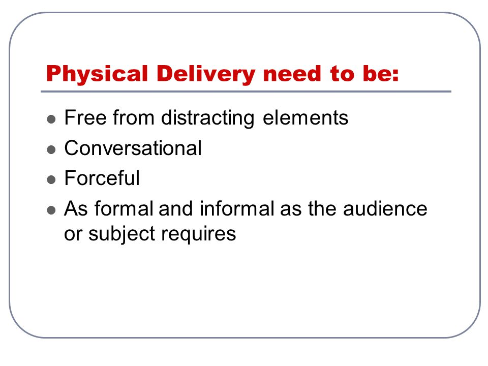 Physical Delivery need to be: