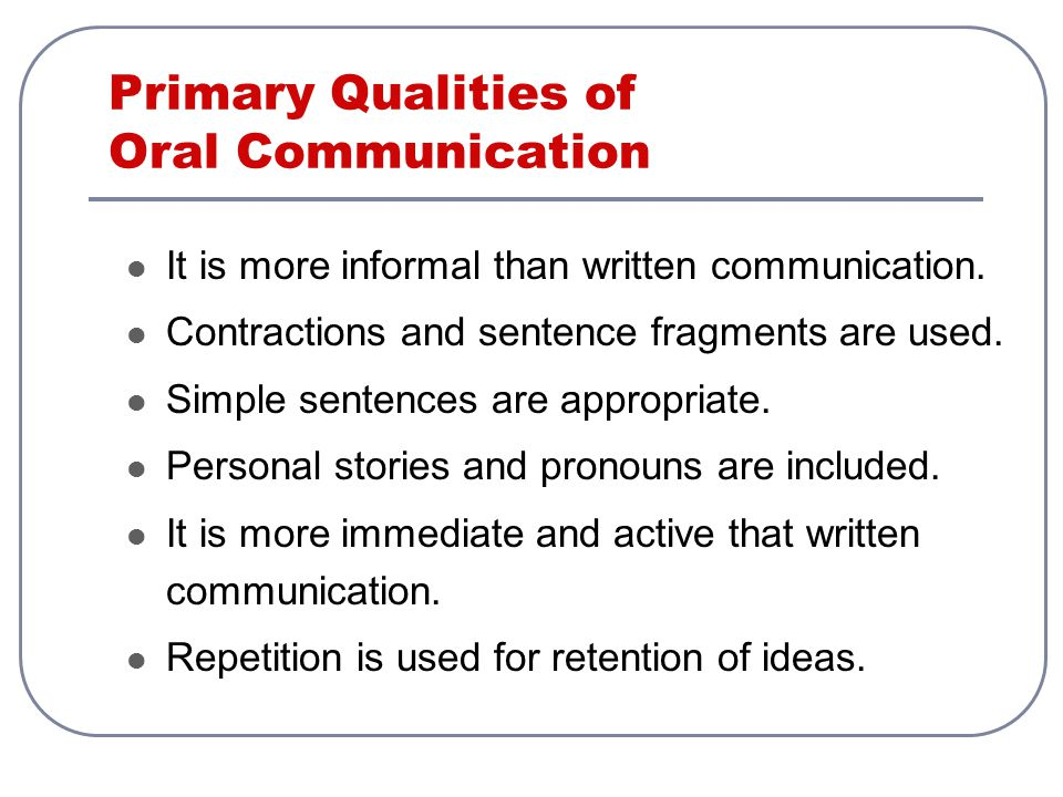 Primary Qualities of Oral Communication