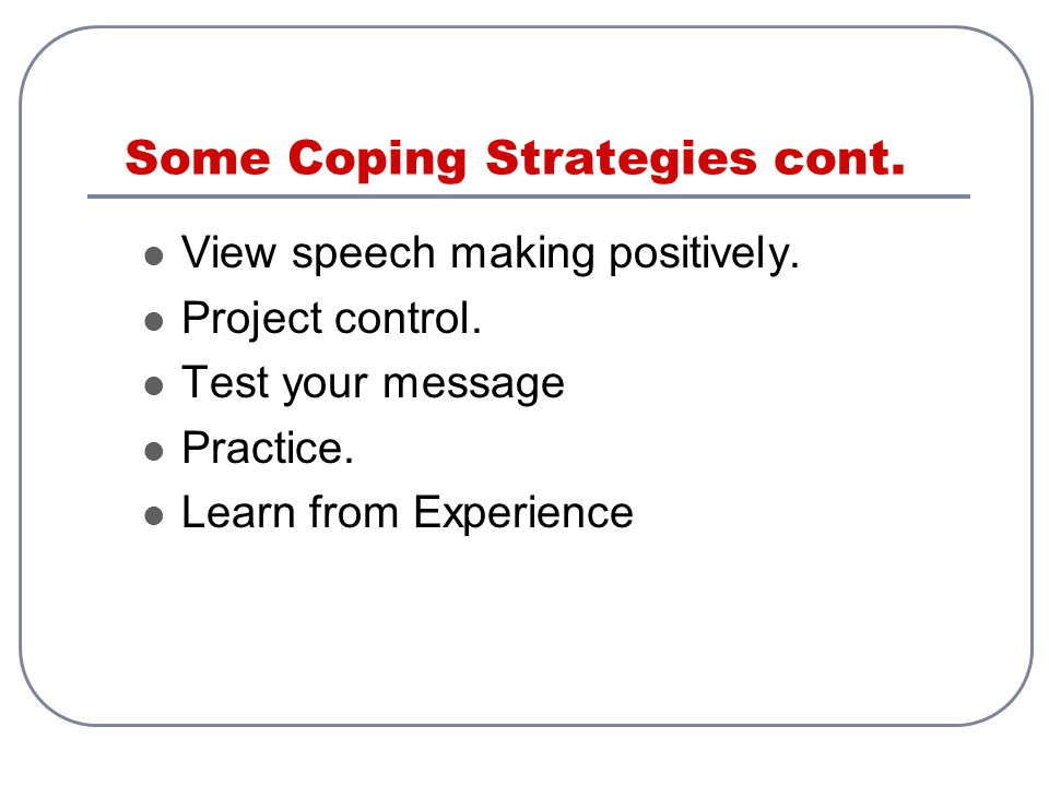 Some Coping Strategies cont.