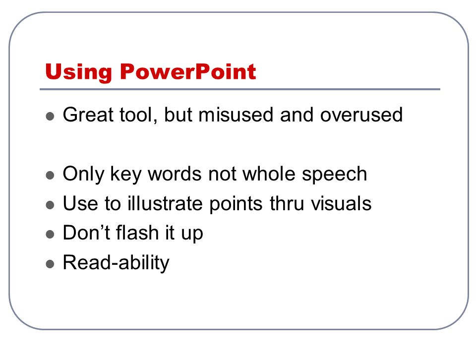 Using PowerPoint Great tool, but misused and overused