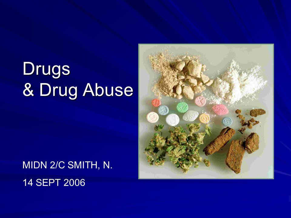Drugs & Drug Abuse MIDN 2/C SMITH, N. 14 SEPT 2006