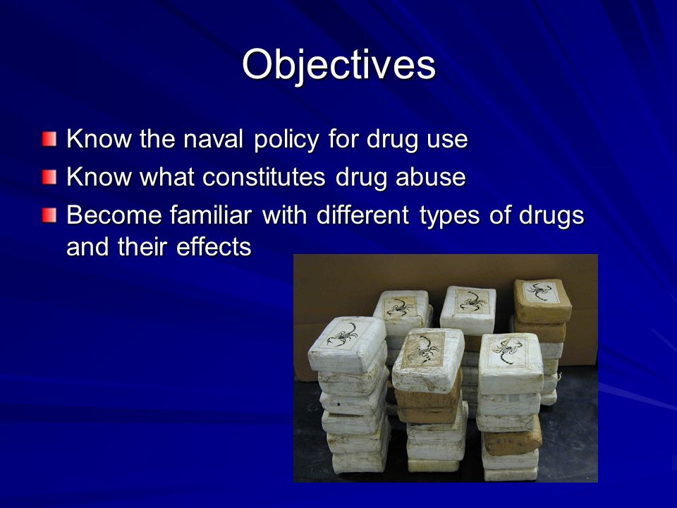 Objectives Know the naval policy for drug use