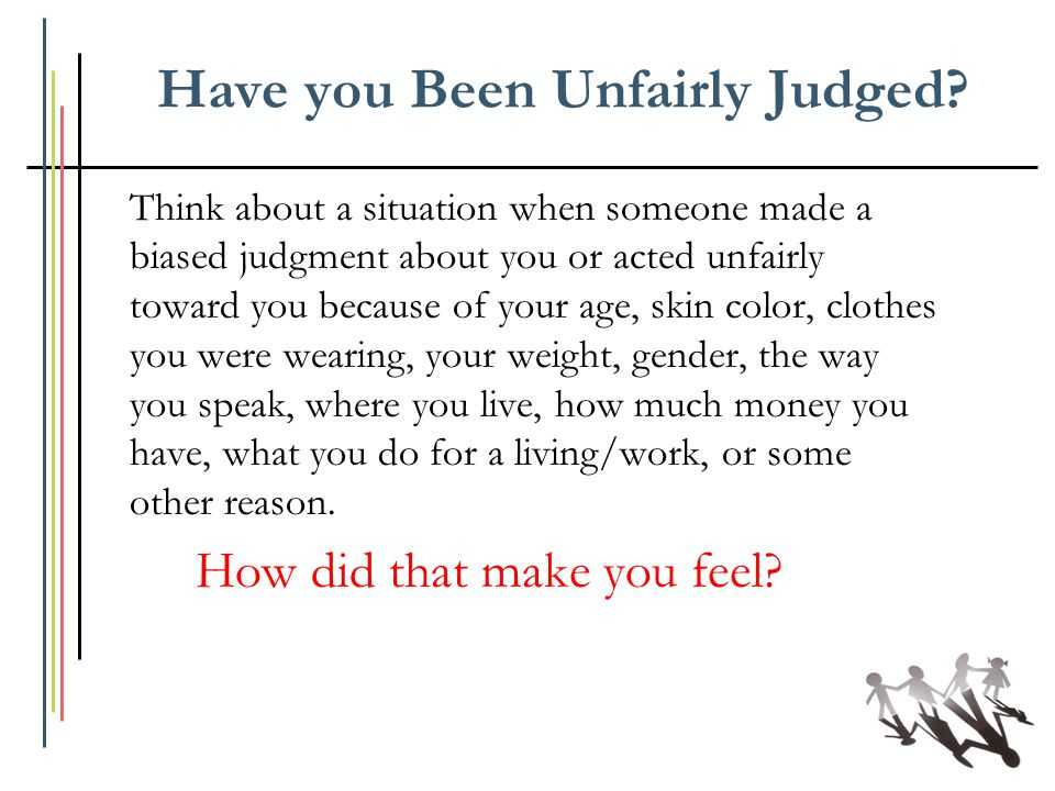 Have you Been Unfairly Judged
