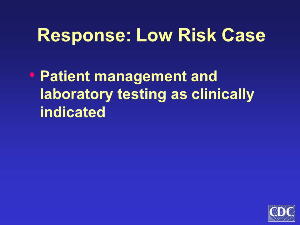 Response: Low Risk Case