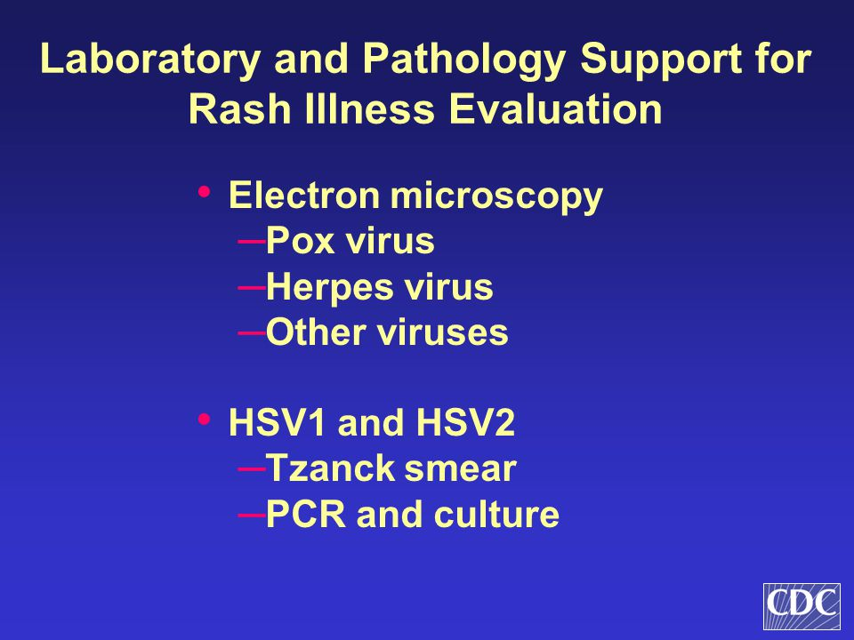 Laboratory and Pathology Support for Rash Illness Evaluation