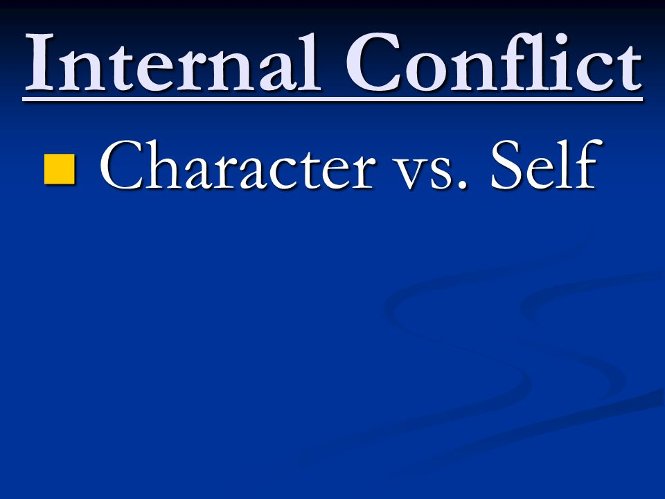 Internal Conflict Character vs. Self
