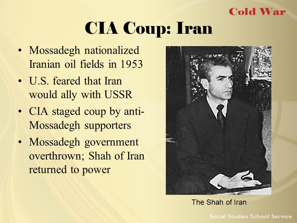 CIA Coup: Iran Mossadegh nationalized Iranian oil fields in 1953