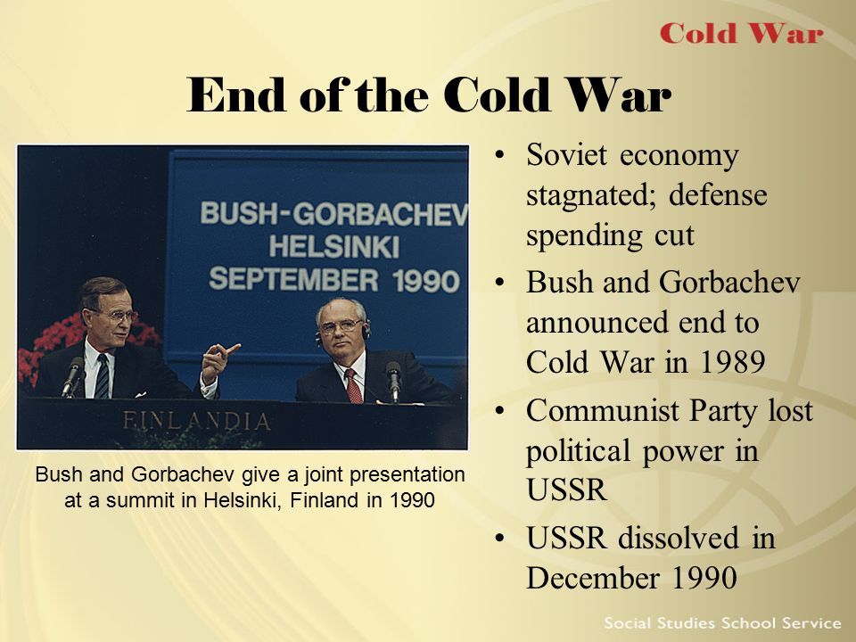End of the Cold War Soviet economy stagnated; defense spending cut
