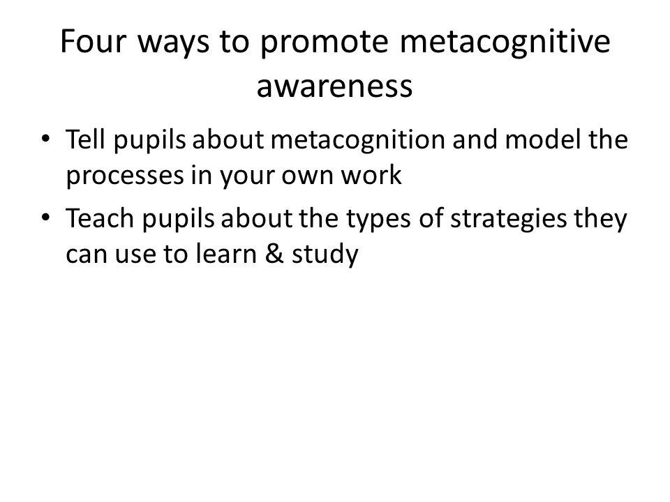 Four ways to promote metacognitive awareness