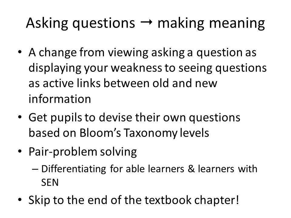 Asking questions  making meaning