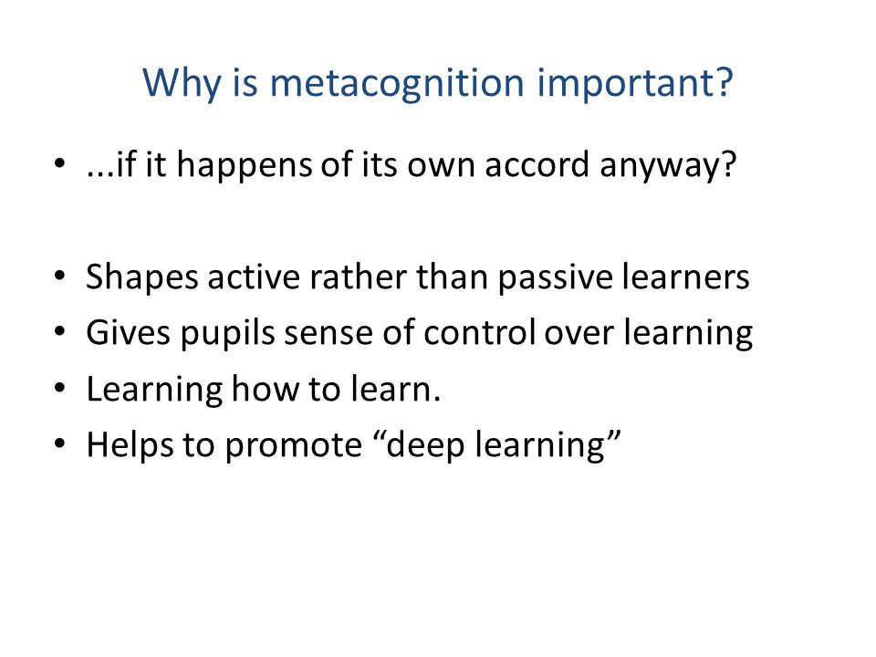 Why is metacognition important