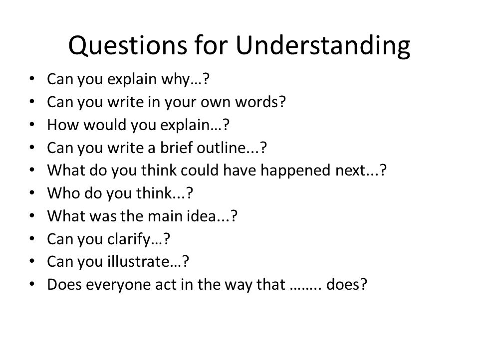 Questions for Understanding
