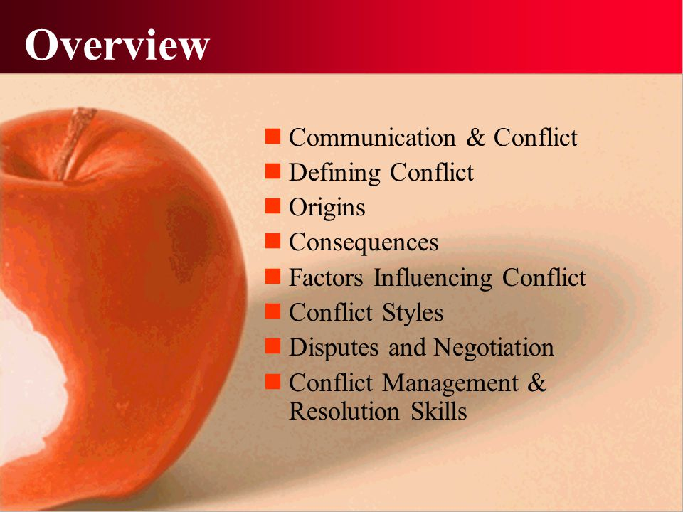 Overview Communication & Conflict Defining Conflict Origins