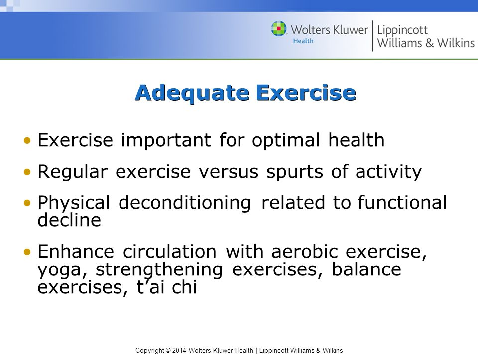 Adequate Exercise Exercise important for optimal health