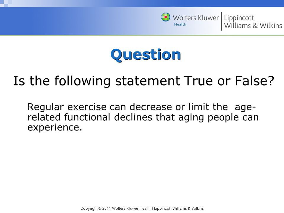 Question Is the following statement True or False