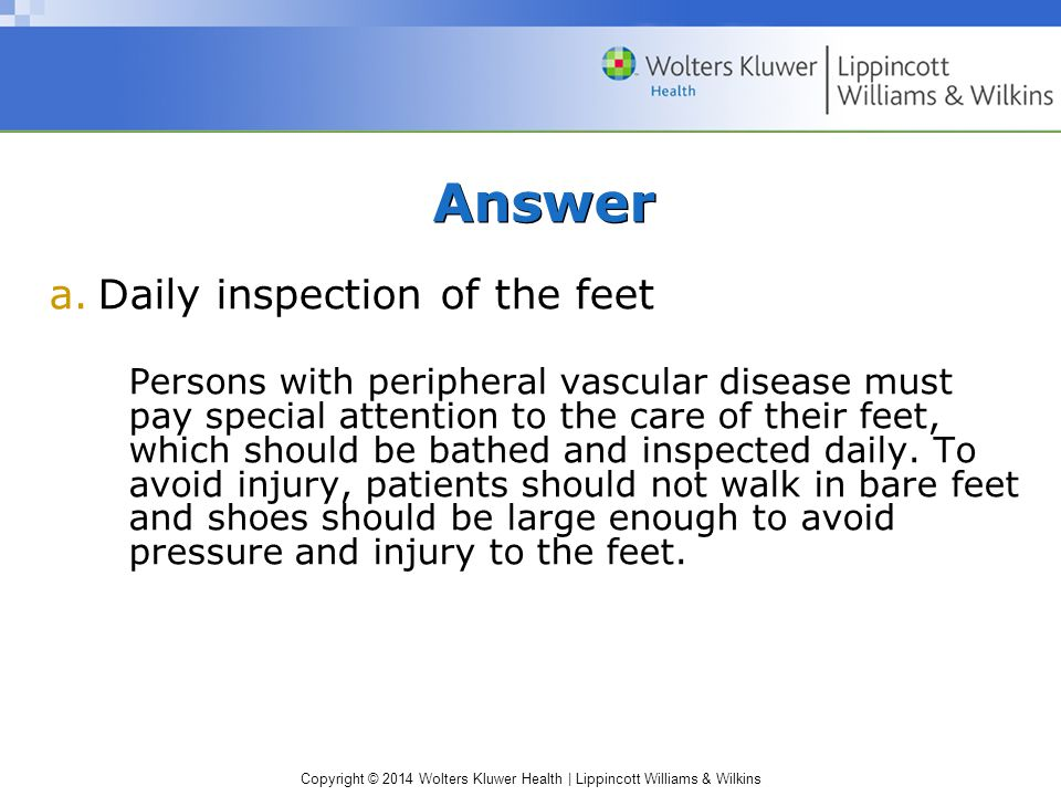 Answer Daily inspection of the feet