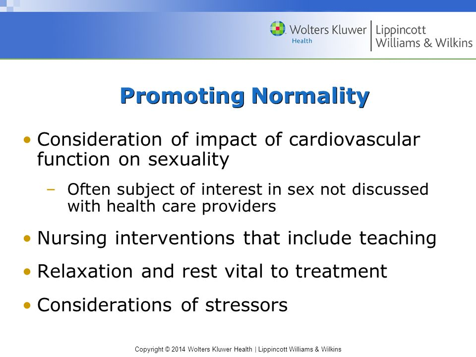 Promoting Normality Consideration of impact of cardiovascular function on sexuality.