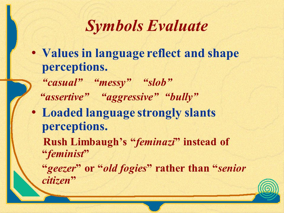 Symbols Evaluate Values in language reflect and shape perceptions.
