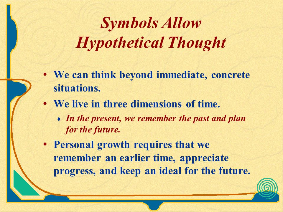 Symbols Allow Hypothetical Thought