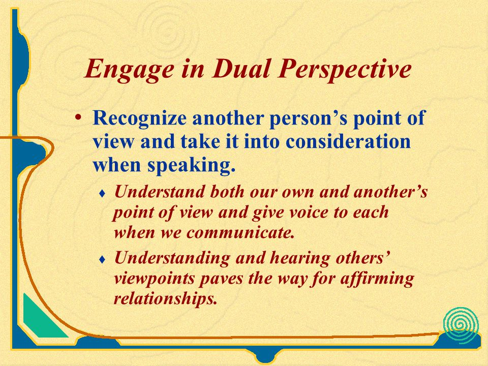 Engage in Dual Perspective
