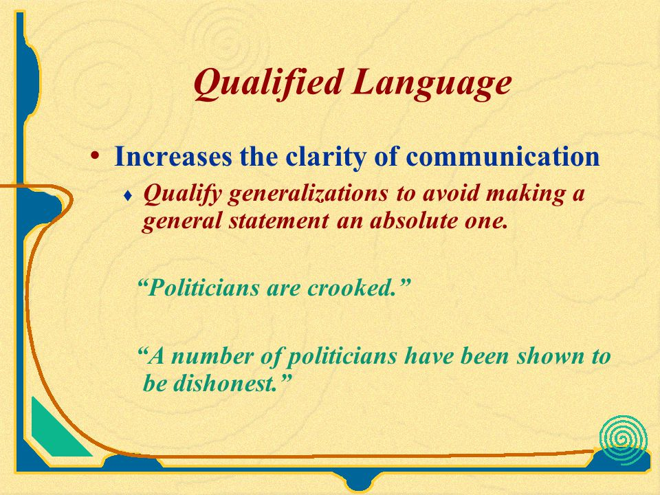 Qualified Language Increases the clarity of communication