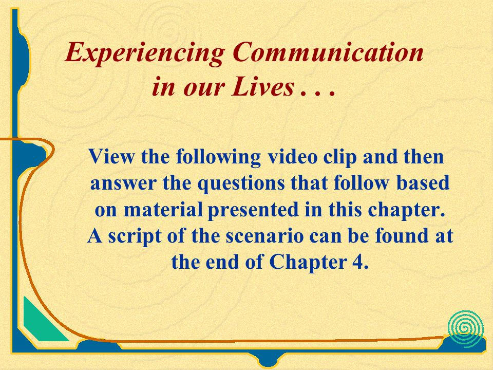 Experiencing Communication in our Lives . . .