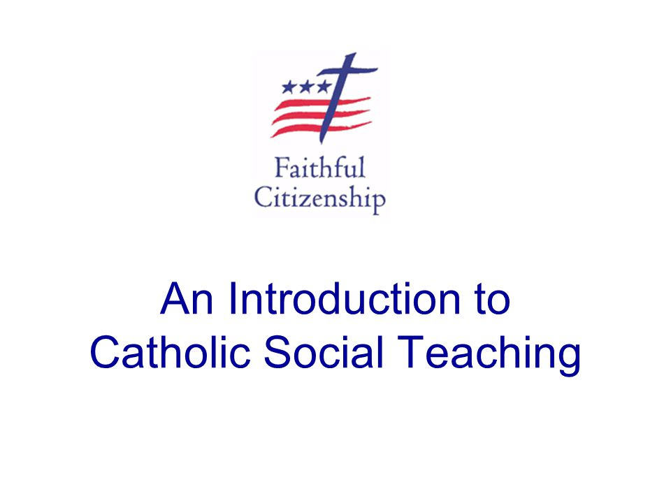 An Introduction to Catholic Social Teaching