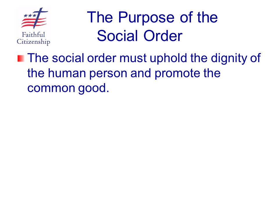 The Purpose of the Social Order