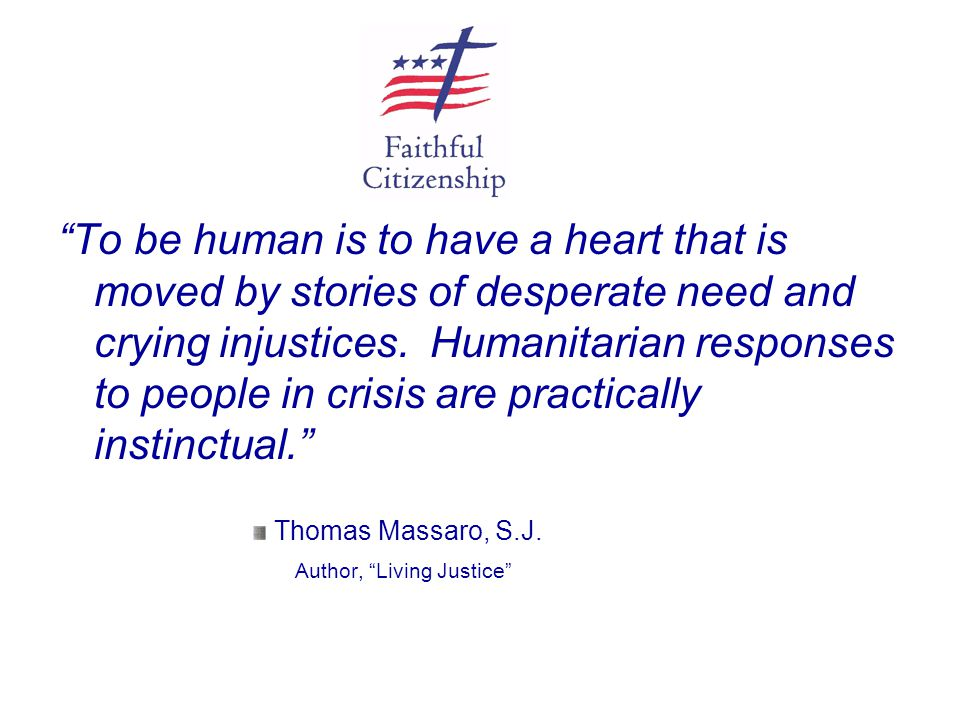 To be human is to have a heart that is moved by stories of desperate need and crying injustices. Humanitarian responses to people in crisis are practically instinctual.